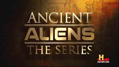 Ancient Aliens | HoaxWiki